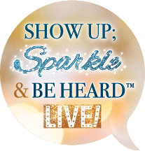 Show up sparkle and be heard live!